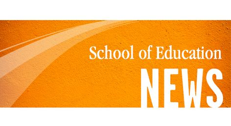 School of Education News