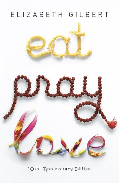 Eat+Pray+Love+10th-Anniversary+Edition 2