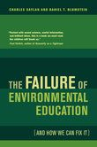 """""""The Failure of Environmental Education (And How We Can Fix It)"""""""