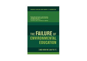 """The Failure of Environmental Education (And How We Can Fix It)"""
