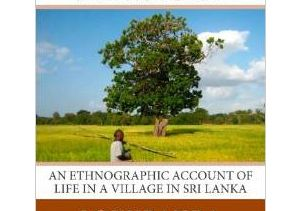 """Echoes of the Millstone: An Ethnographic Account of Life in a Village in Sri Lanka"