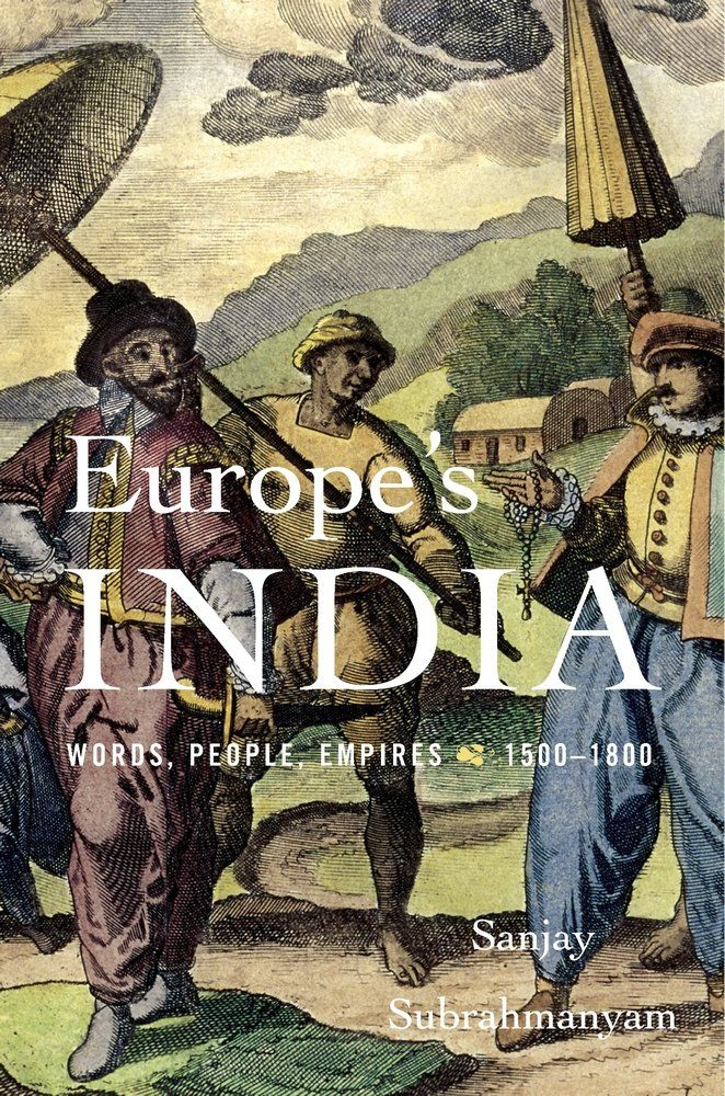 """Europe's India: Words, People, Empires, 1500–1800"""