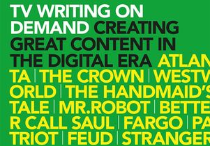 """TV Writing On Demand: Creating Great Content In the Digital Era"""
