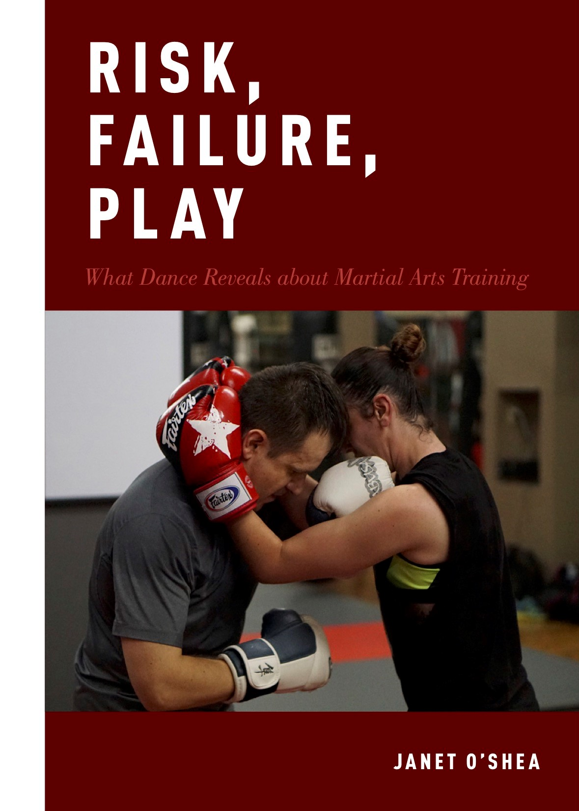 "Book cover for ""Risk, Failure, Play: What Dance Reveals about Martial Arts Training"""