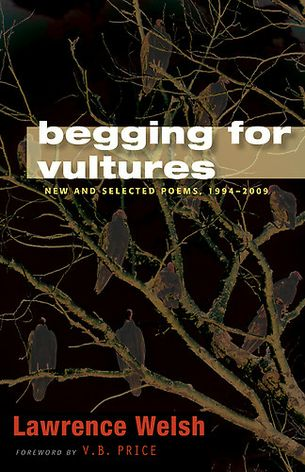 Begging for Vultures: New and Selected Poems, 1994–2009