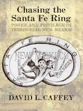 Chasing the Santa Fe Ring