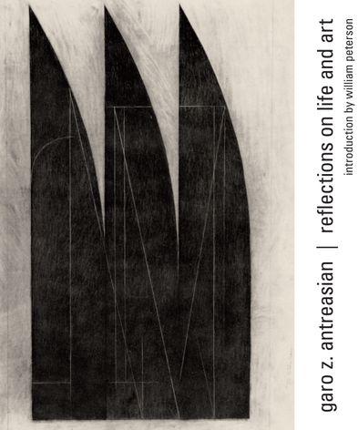 Garo Z. Antreasian: Reflections on Life and Art
