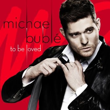 "Michael Bublé ""To Be Loved"""
