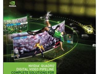 NVIDIA(R) Quadro(R) Digital Video Pipeline Complete Solutions for Broadcasting in 3D