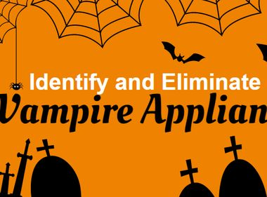 INFOGRAPHIC: Identify and Eliminate Vampire Appliances