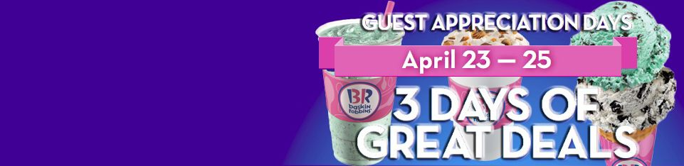 BASKIN-ROBBINS CELEBRATES ITS GUESTS WITH SUPER SWEET DEALS FROM APRIL 23-25