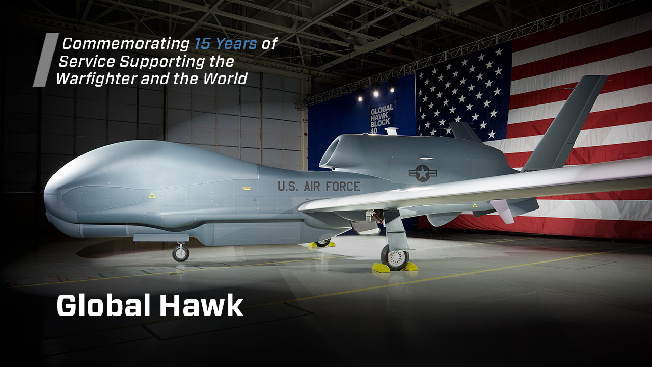 Northrop Grumman S Global Hawk System Marks 15 Years Of
