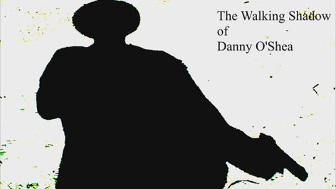 The Walking Shadow of Danny O'Shea poster